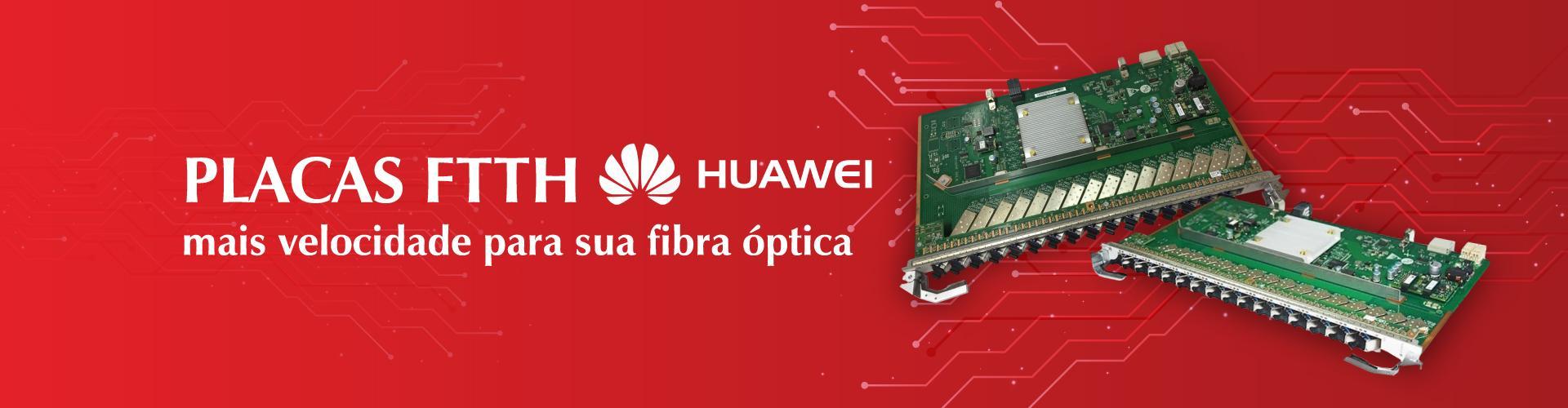 Placas FTTH Huawei